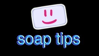 soap tips