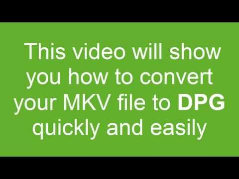 How to convert MKV to DPG