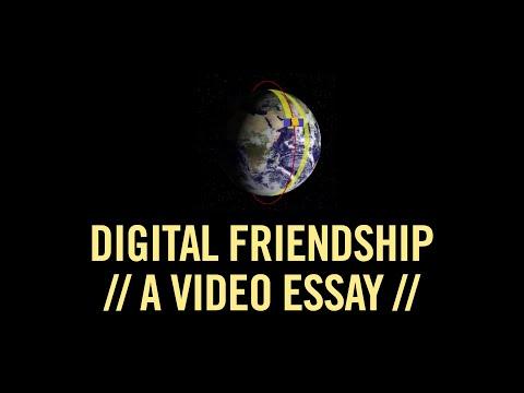 Digital Friendship: A Video Essay