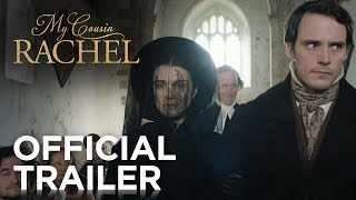 MY COUSIN RACHEL | Official Trailer | FOX Searchlight