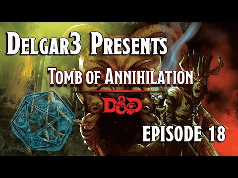 Tomb of Annihilation - D&D 5e Gameplay - Dungeons and Dragons Campaign Episode 18 - Session 7.2