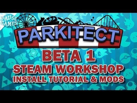 Parkitect Beta 1 - Steam Workshop Install Tutorial & Mods / Pause