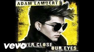 Adam Lambert - Never Close Our Eyes (Audio)