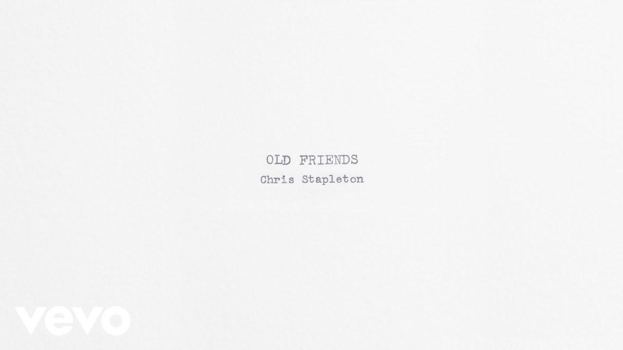 Chris Stapleton - Old Friends