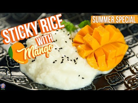 Sticky Rice With Mango Recipe - How To Make Sticky Mango Rice - Mango Recipes - Varun Inamdar