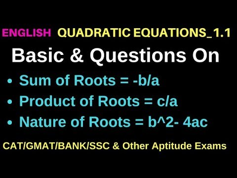 QUADRATIC EQUATIONS_LESSON 1.1_SUM AND PRODUCT OF ROOTS, NATURE OF ROOTS, GIVEN ROOTS FIND EQUATION