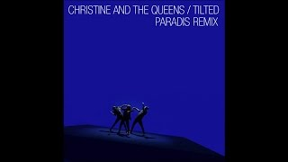 Christine and the Queens - Tilted (Paradis Remix)