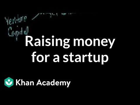 Raising money for a startup | Stocks and bonds | Finance & Capital Markets | Khan Academy