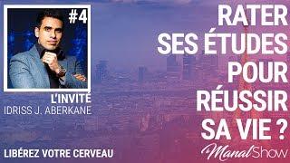 #04 - Idriss Aberkane / Rater Ses Études Pour RÉussir Sa Vie ?