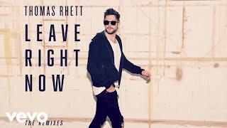 Thomas Rhett - Leave Right Now (Nashville Mix)