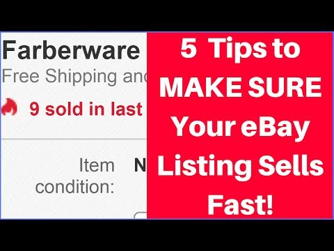 5 PROVEN Tips to MAKE SURE Your EBay Listing Sells Fast!