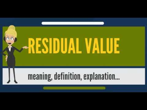 What is RESIDUAL VALUE? What does RESIDUAL VALUE mean? RESIDUAL VALUE meaning & explanation