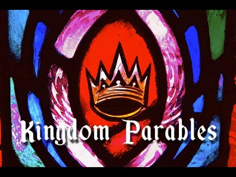 Parables of the Kingdom Intro