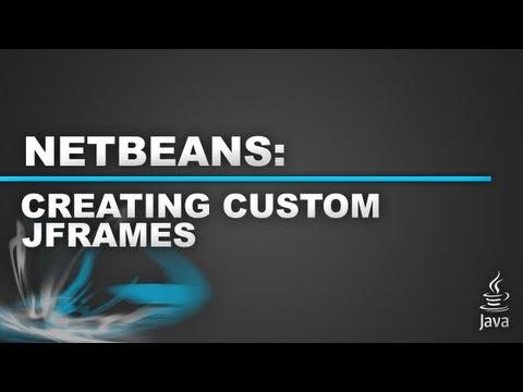 Netbeans - Custom JFrame - Part 1