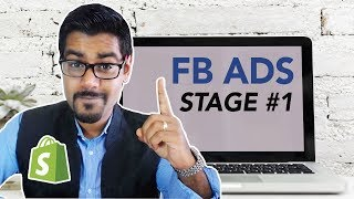 Start From $0 - FB Ads Stage #1 For Shopify Stores In 2018