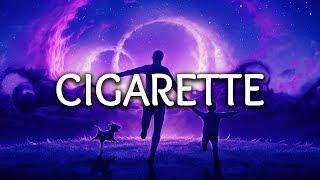 Miles Away & XYSM ‒ Cigarette (Lyrics)