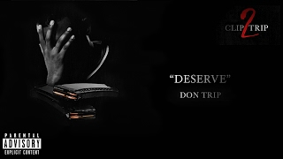 """""""Deserve"""" - Don Trip (Official Audio)"""