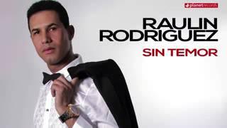 Raulin Rodríguez -Sin temor 2016
