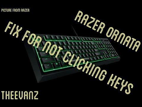 How to fix keys not clicking - razer ornata