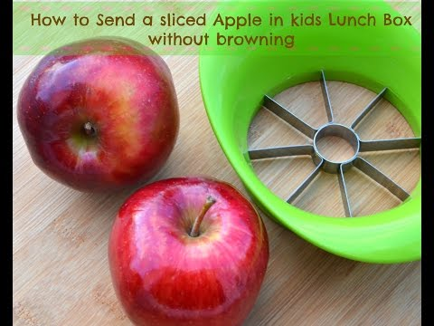 How to send sliced Apple in kids lunch box without browning