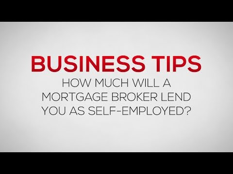 How much a mortgage lender will lend you when self-employed | Business Tips