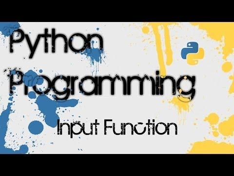 Python 3.3 Programming - 4 - Input Function