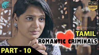 Download Romantic Criminals Latest Tamil Movie Full | Part - 10 | Manoj Nandan, Avanthika, Divya Vijju | MTC Video
