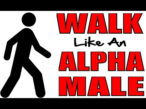 HOW TO WALK LIKE AN ALPHA MALE | HOW TO WALK WITH CONFIDENCE