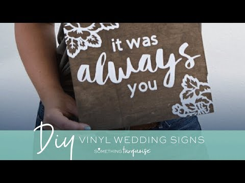 DIY Vinyl Wedding Signs With Cricut