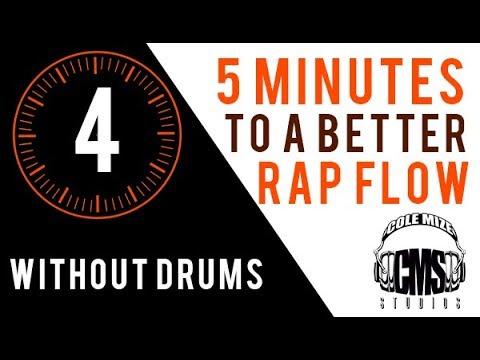 Without Drums: 5 Minutes To A Better Rap Flow - ColeMizeStudios.com