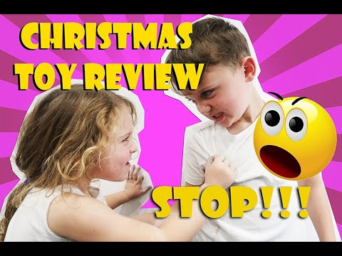 Christmas TOY REVIEW KICKS OFF KIDS ARGUE