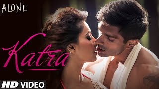 OFFICIAL: 'Katra Katra - Uncut' Video Song | Alone | Bipasha Basu | Karan Singh Grover