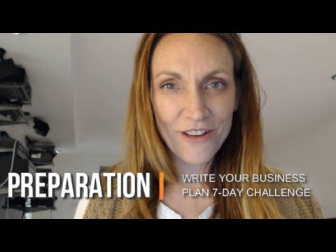 Get Ready to Write Your Business Plan in Just 7-DAYs! (3 Tips to Prepare)
