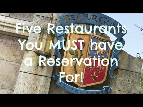 Five Disney World Restaurants You MUST Have a Reservation For!!