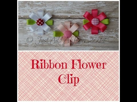HOW TO: Make Ribbon Flower Hair Clips Tutorial by Just Add A Bow