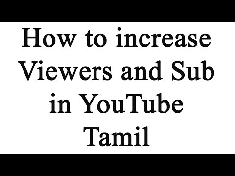 How to increase YouTube Subscribers and Viewers in Tamil