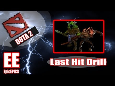 Dota 2 Advanced Guides: Last hitting Tips + Drill