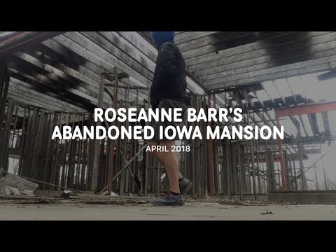 Roseanne Barr's Abandoned Iowa Mansion