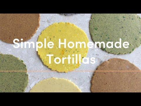 SIMPLE HOMEMADE TORTILLAS (FIVE WAYS)