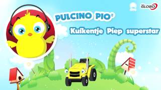 PULCINO PIO - Kuikentje Piep superstar (Official)