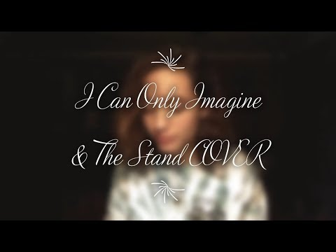 I Can Only Imagine & The Stand COVER