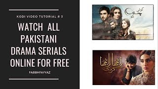 How To Watch Pakistani Drama Serials Online For Free - Kodi Tutorial
