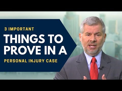 3 Important Things to Prove in a Personal Injury Case