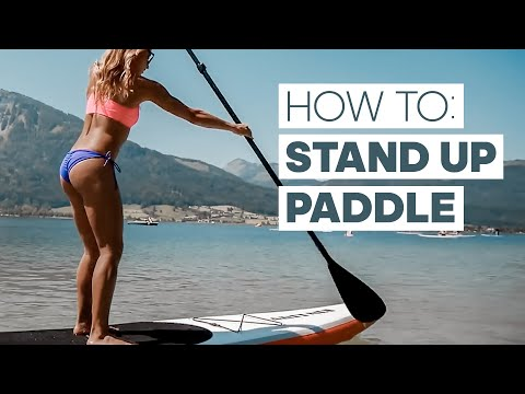 How To Stand Up Paddle Board - SUP Basics