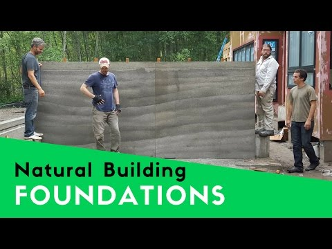 NATURAL BUILDING - FOUNDATIONS AND MATERIAL OPTIONS