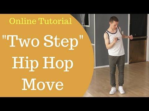 Basic Hip Hop Dance Moves For Beginners - The Two Step