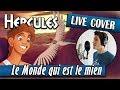 ☆ [Live Cover] Le Monde qui est le Mien - Hercule (Beastboy)