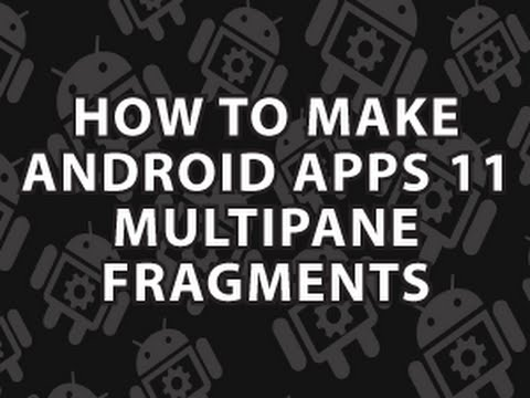 How to Make Android Apps 11 Multipane Fragment Example
