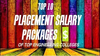Top 10: Placement Salary Packages (Engineering)