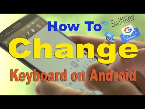 How To Change Swiftkey Keyboard To Google Keyboard